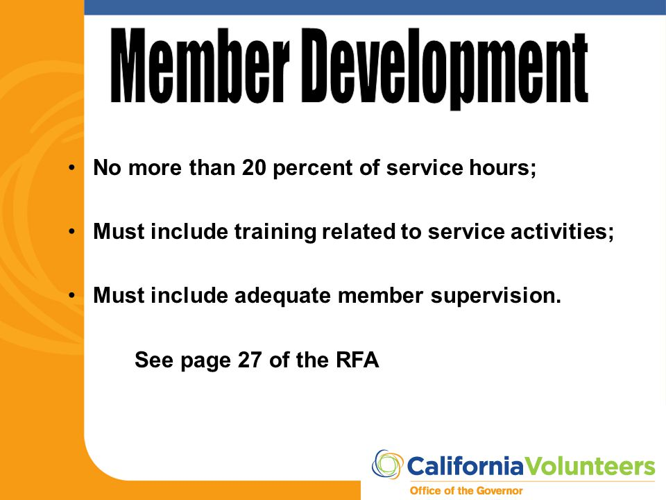 No more than 20 percent of service hours; Must include training related to service activities; Must include adequate member supervision. See page 27 o