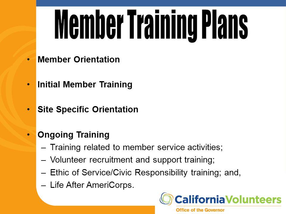 Member Orientation Initial Member Training Site Specific Orientation Ongoing Training –Training related to member service activities; –Volunteer recru