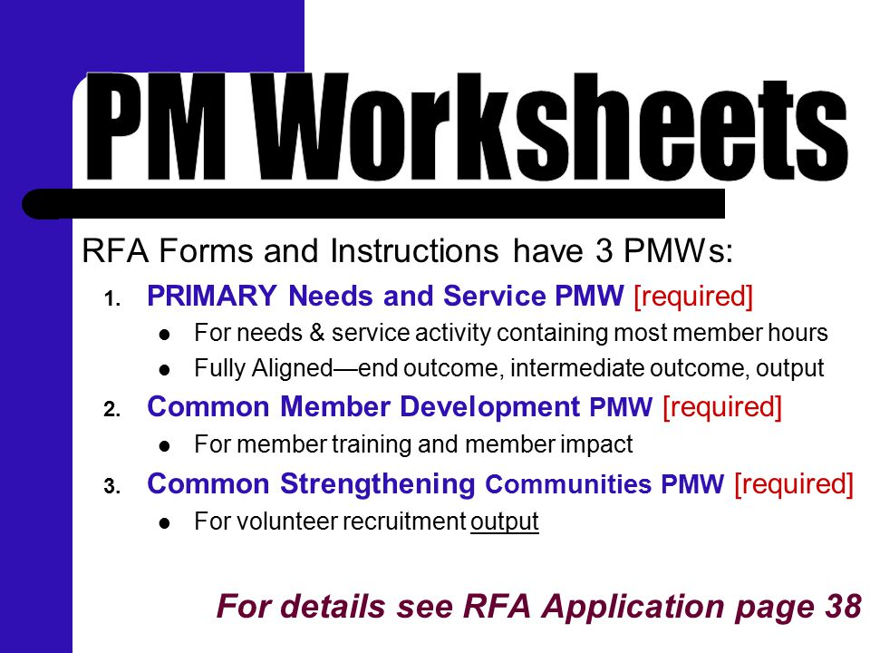 RFA Forms and Instructions have 3 PMWs: 1. PRIMARY Needs and Service PMW [required] For needs & service activity containing most member hours Fully Al