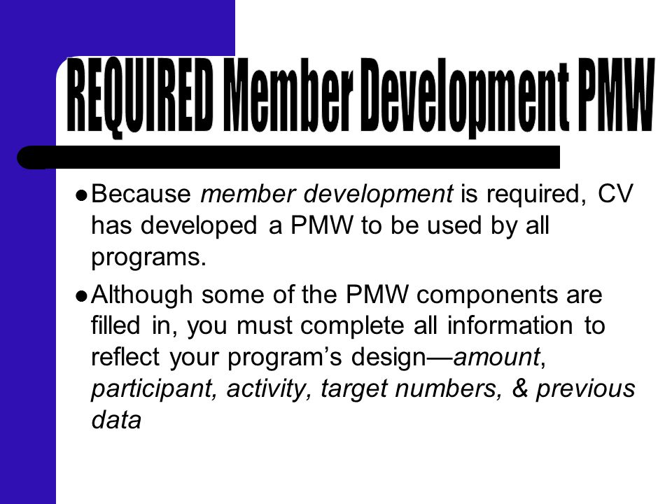 Because member development is required, CV has developed a PMW to be used by all programs. Although some of the PMW components are filled in, you must