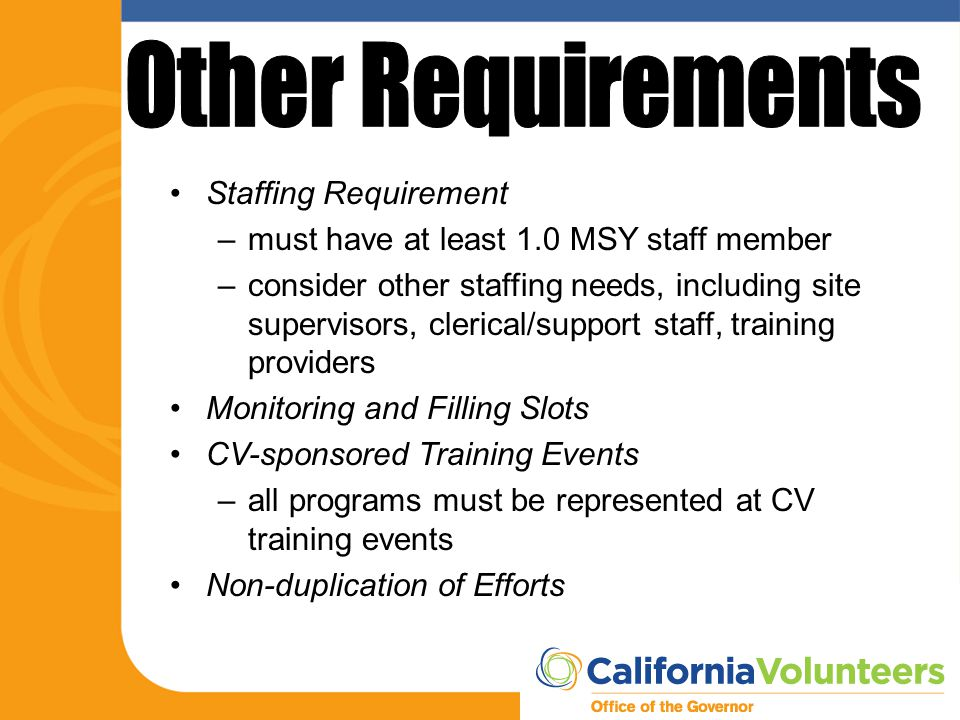 Staffing Requirement –must have at least 1.0 MSY staff member –consider other staffing needs, including site supervisors, clerical/support staff, trai