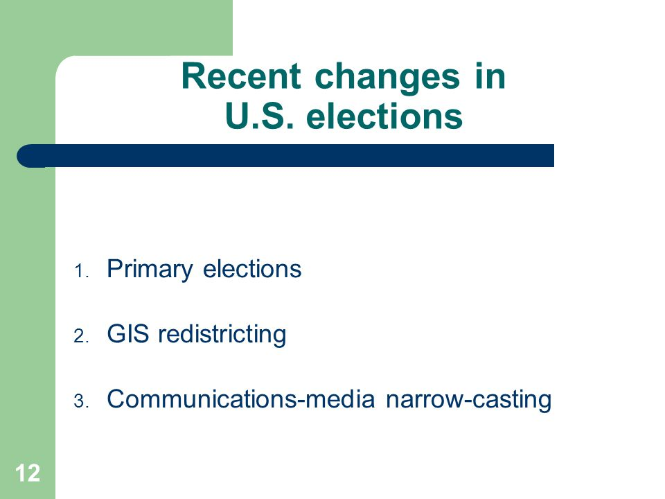 Recent changes in U.S. elections 1. Primary elections 2.