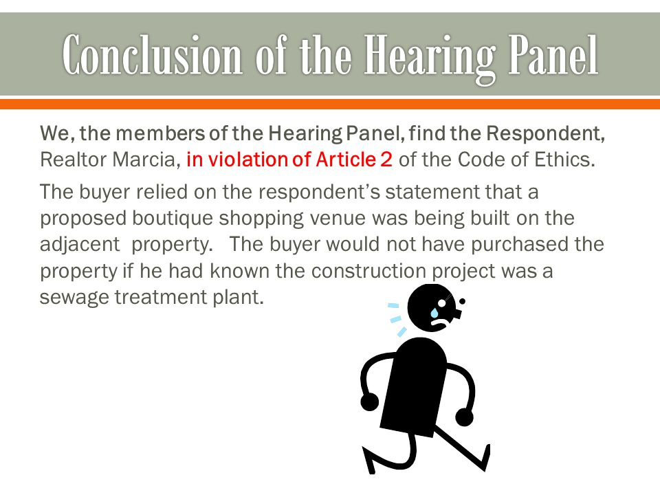 We, the members of the Hearing Panel, find the Respondent, Realtor Marcia, in violation of Article 2 of the Code of Ethics.