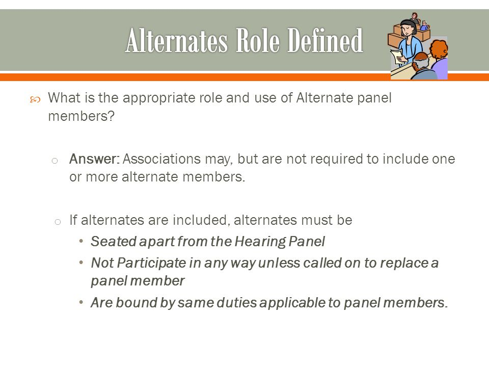  What is the appropriate role and use of Alternate panel members.
