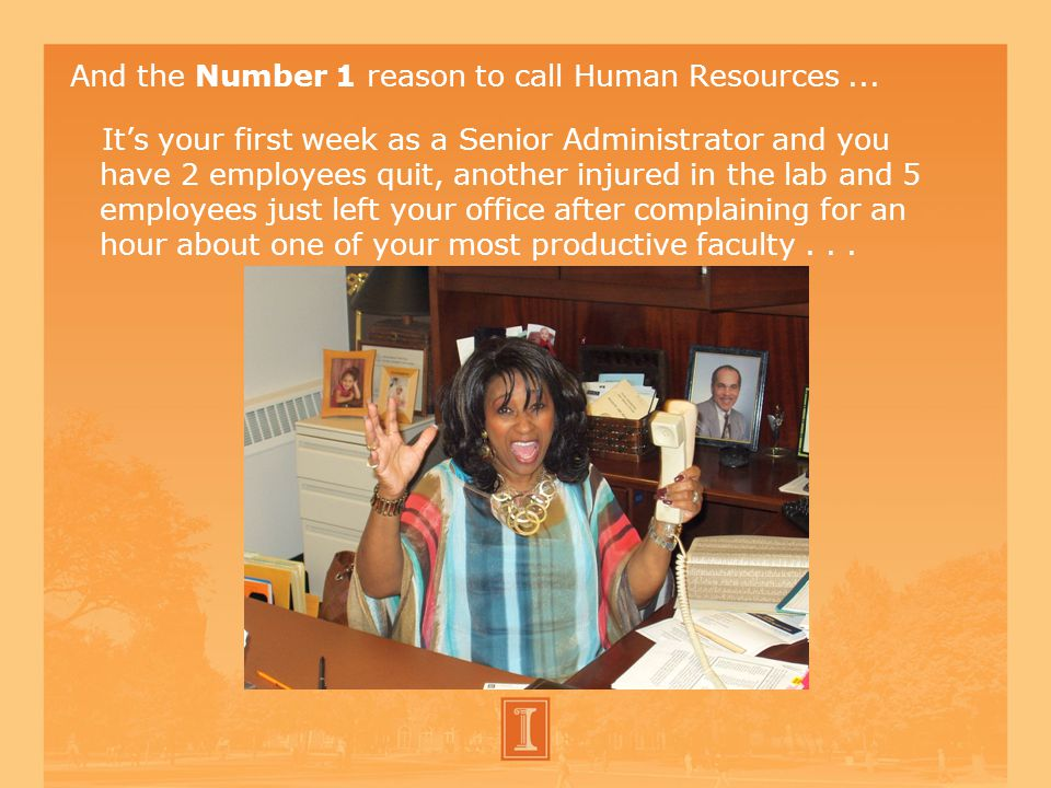 And the Number 1 reason to call Human Resources...