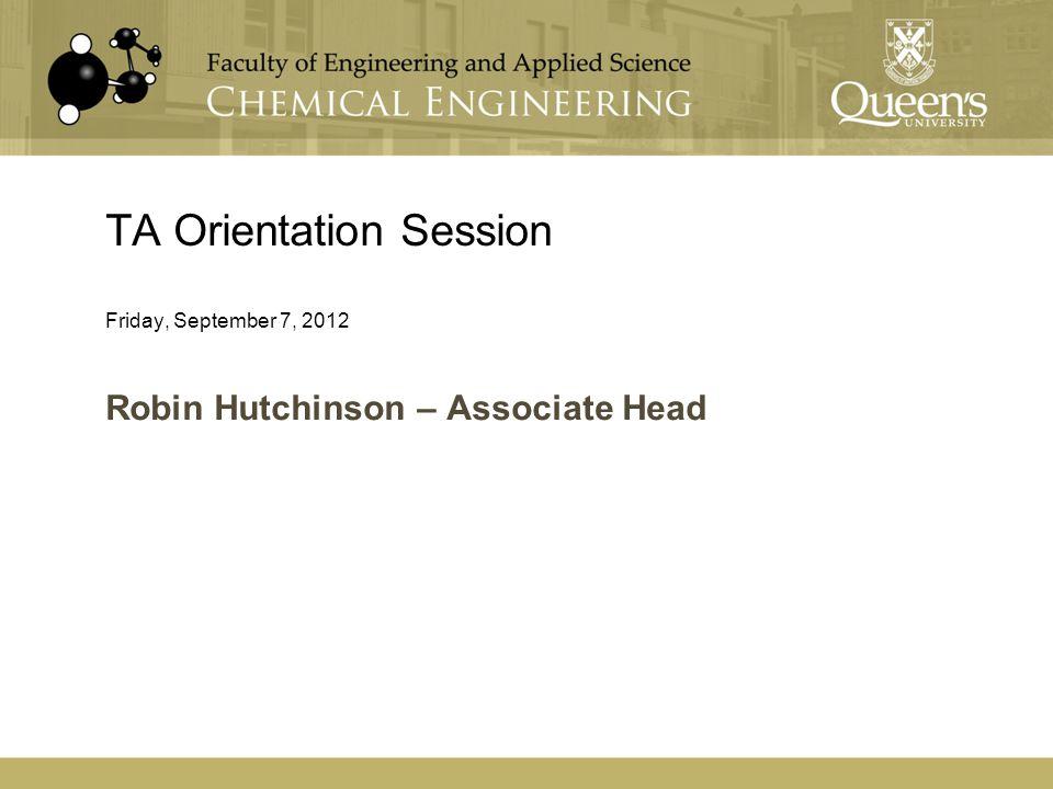TA Orientation Session Friday, September 7, 2012 Robin Hutchinson – Associate Head