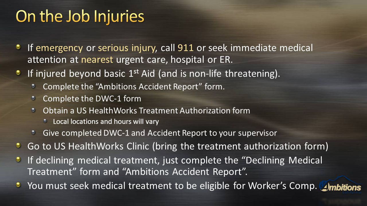 If emergency or serious injury, call 911 or seek immediate medical attention at nearest urgent care, hospital or ER. If injured beyond basic 1 st Aid