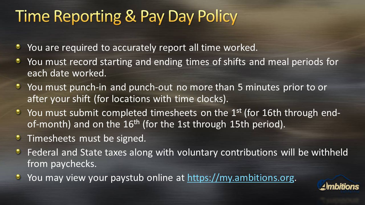 You are required to accurately report all time worked. You must record starting and ending times of shifts and meal periods for each date worked. You