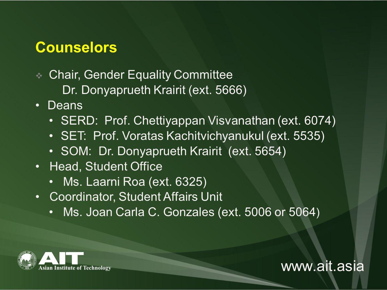 www.ait.asia  Chair, Gender Equality Committee Dr. Donyaprueth Krairit (ext. 5666) Deans SERD: Prof. Chettiyappan Visvanathan (ext. 6074) SET: Prof.