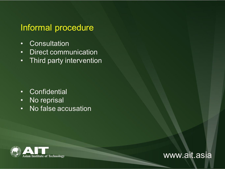 www.ait.asia Consultation Direct communication Third party intervention Informal procedure Confidential No reprisal No false accusation