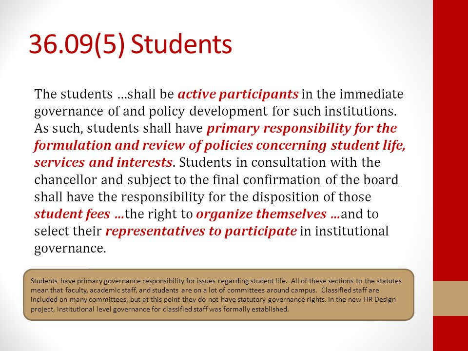 36.09(5) Students The students …shall be active participants in the immediate governance of and policy development for such institutions. As such, stu