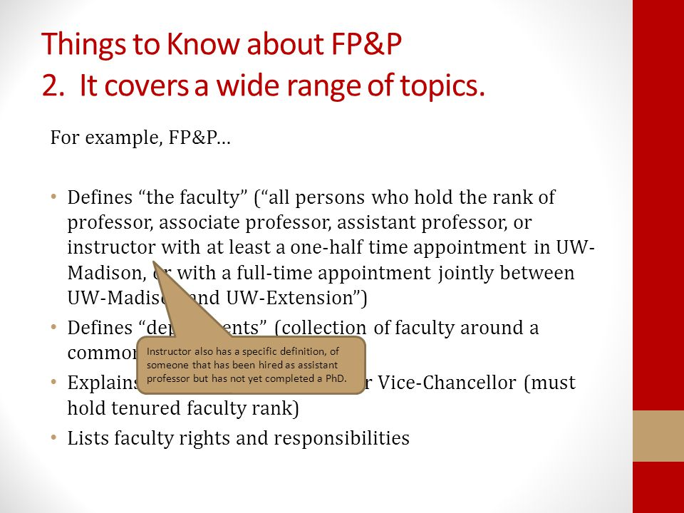 "Things to Know about FP&P 2. It covers a wide range of topics. For example, FP&P… Defines ""the faculty"" (""all persons who hold the rank of professor,"