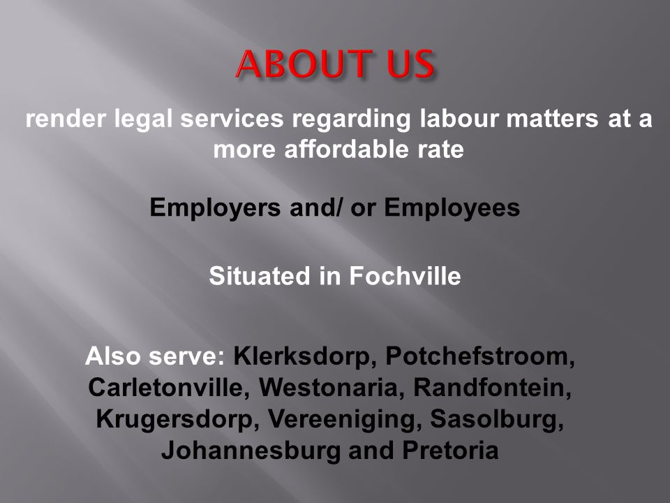 Newly Established Labour Law Consultancy PARTNERS MANIE HAVENGA NATALIE HAYES Attorney High Court 7 years' experience Para-legal LLB degree Become att