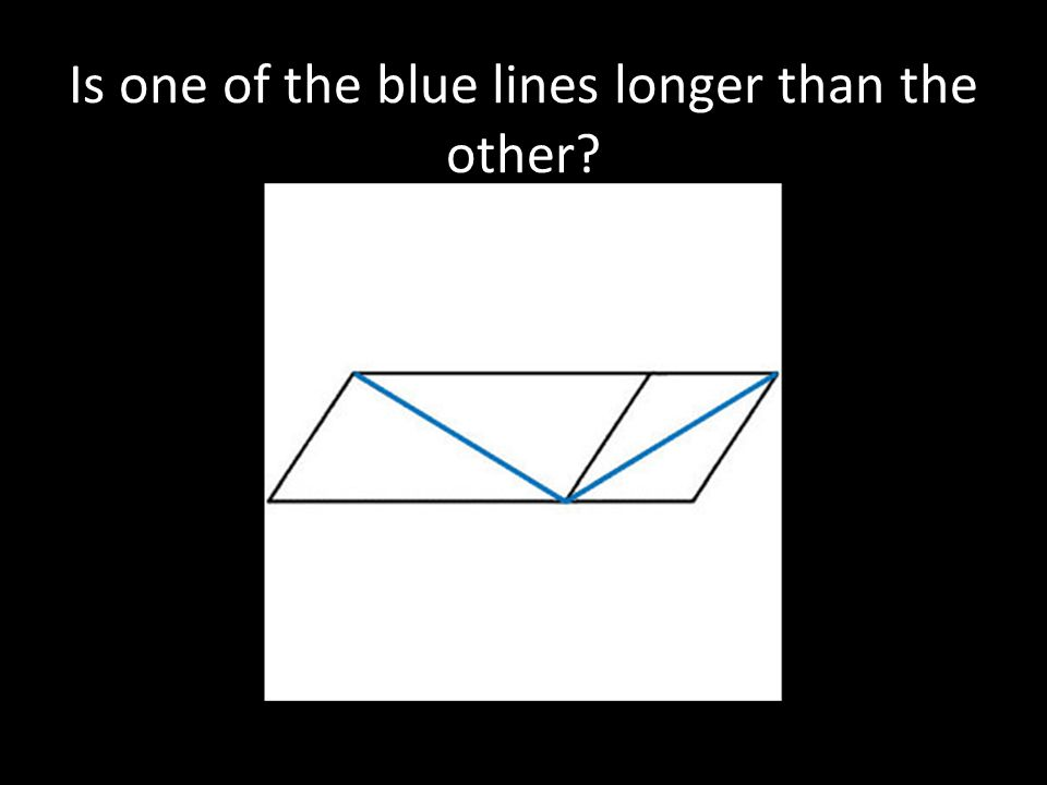 Is one of the blue lines longer than the other?