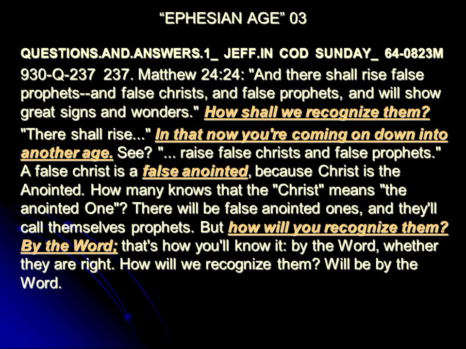 EPHESIAN AGE 03 QUESTIONS.AND.ANSWERS.1_ JEFF.IN COD SUNDAY_ 64-0823M 930-Q-237 237.