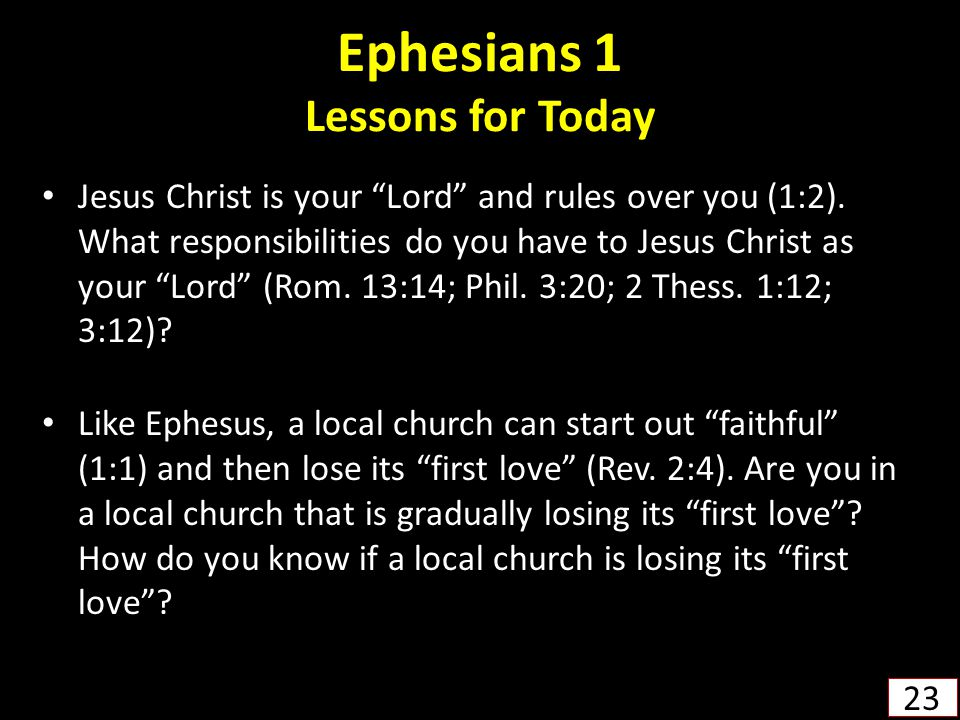 Ephesians 1 Lessons for Today Jesus Christ is your Lord and rules over you (1:2).