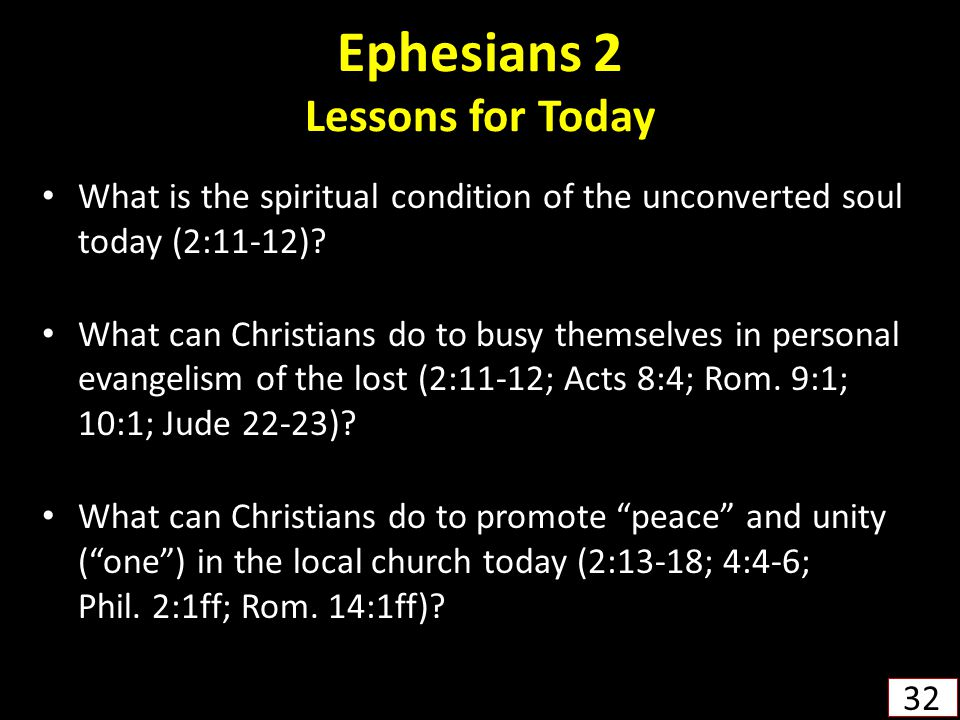 Ephesians 2 Lessons for Today What is the spiritual condition of the unconverted soul today (2:11-12).