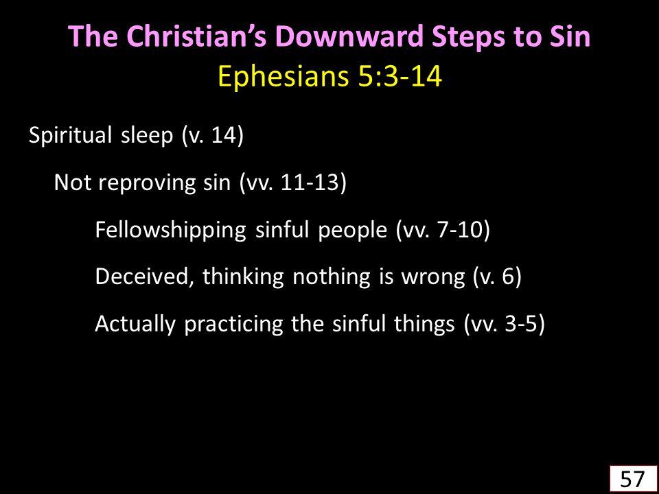The Christian's Downward Steps to Sin Ephesians 5:3-14 Spiritual sleep (v.