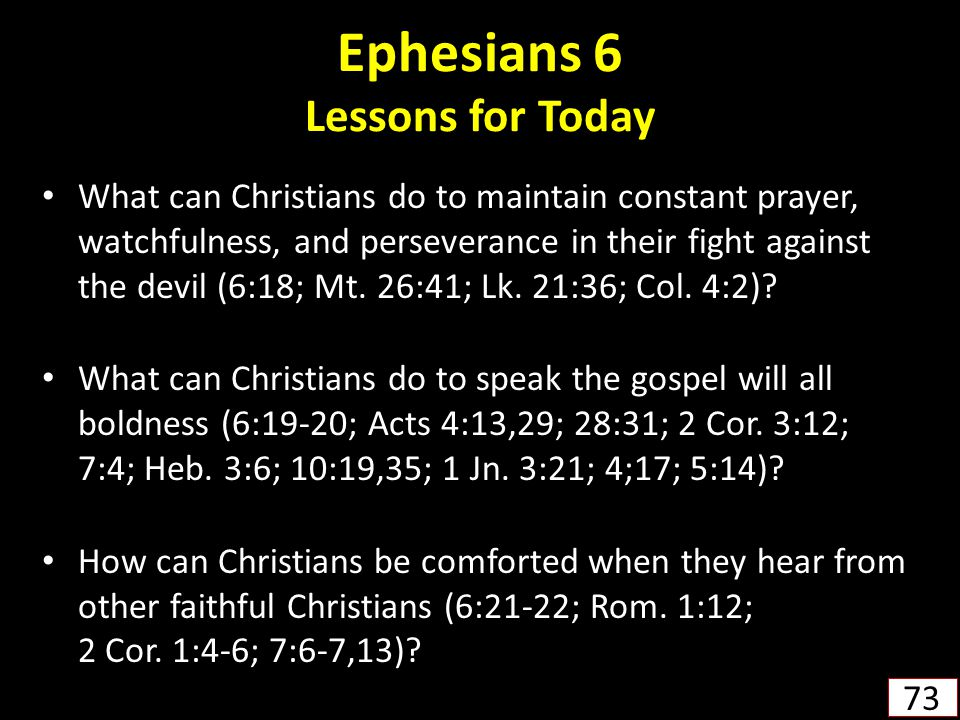 Ephesians 6 Lessons for Today What can Christians do to maintain constant prayer, watchfulness, and perseverance in their fight against the devil (6:18; Mt.