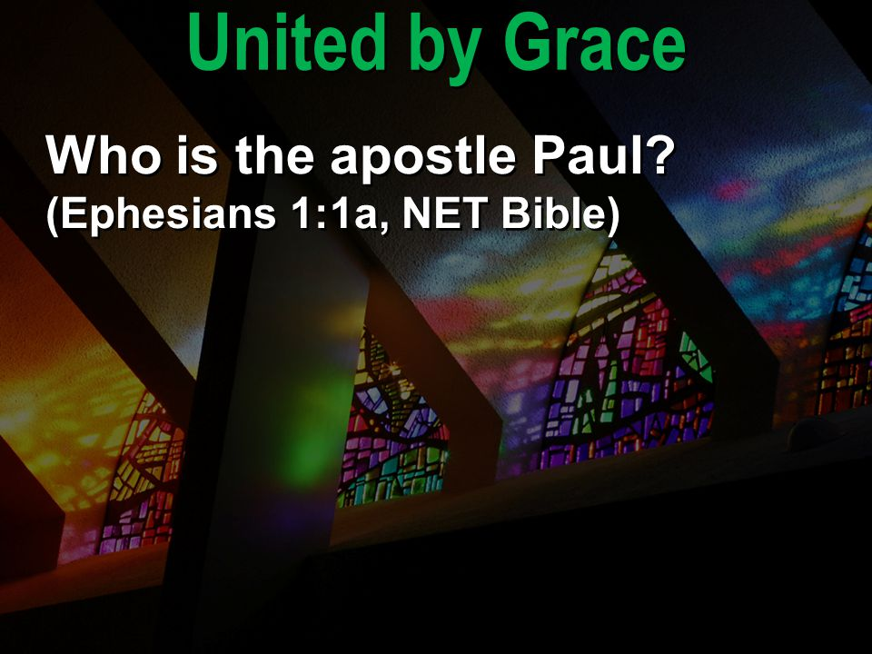 Who is the apostle Paul? (Ephesians 1:1a, NET Bible)