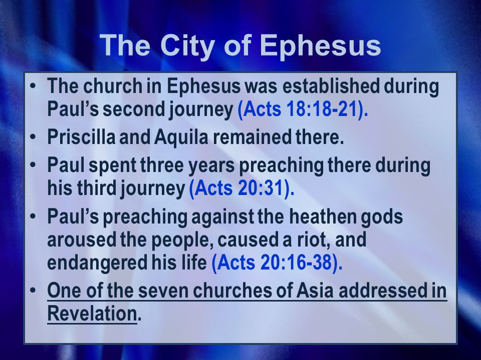 The church in Ephesus was established during Paul's second journey (Acts 18:18-21).