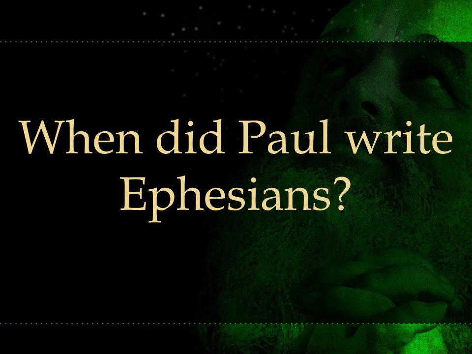 Written when Paul was in prison Ephesians 3:1 I Paul, the prisoner… Ephesians 4:1 As a prisoner for the Lord Ephesians 6:20 …an ambassador in chains