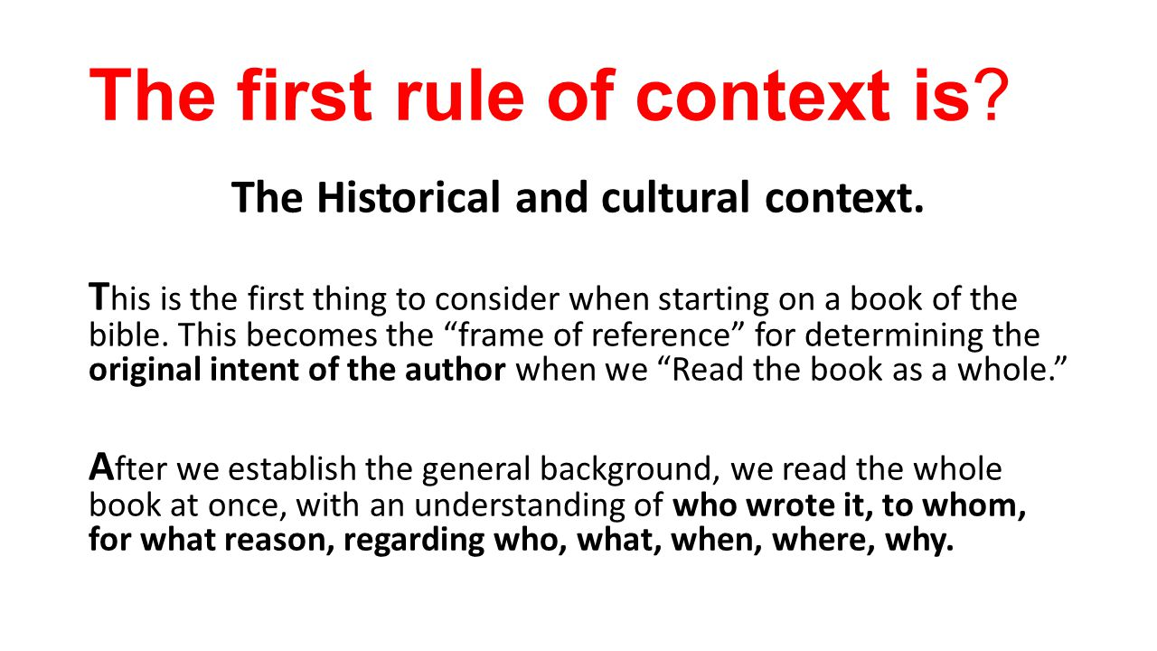 Recap - Context is king, and the key to understanding the book Who said what, to whom, when, where, why Historical / cultural context – determine before hand Contextual / literary context – our safety net and guard rails as we dig Grammatical context– digging deeper as we go McQuilken pg 27, pgr 3…read this