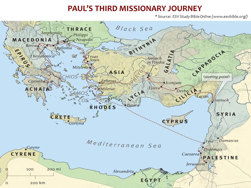 * Source: ESV Study Bible Online (www.esvbible.org/) PAUL'S THIRD MISSIONARY JOURNEY * Source: ESV Study Bible Online (www.esvbible.org/)