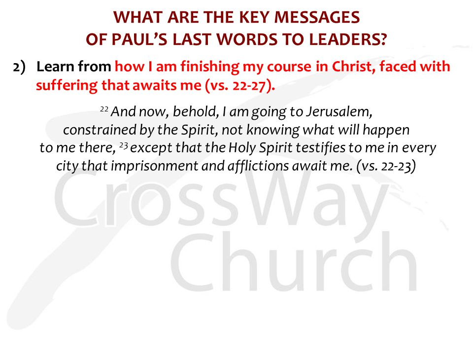WHAT ARE THE KEY MESSAGES OF PAUL'S LAST WORDS TO LEADERS.