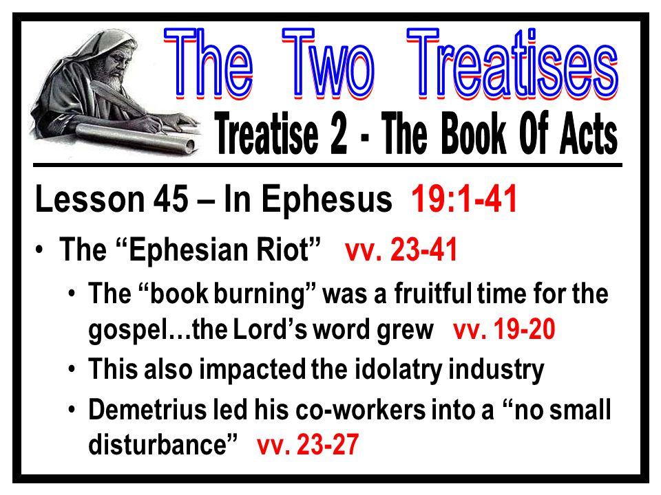 Lesson 45 – In Ephesus 19:1-41 The Ephesian Riot vv.