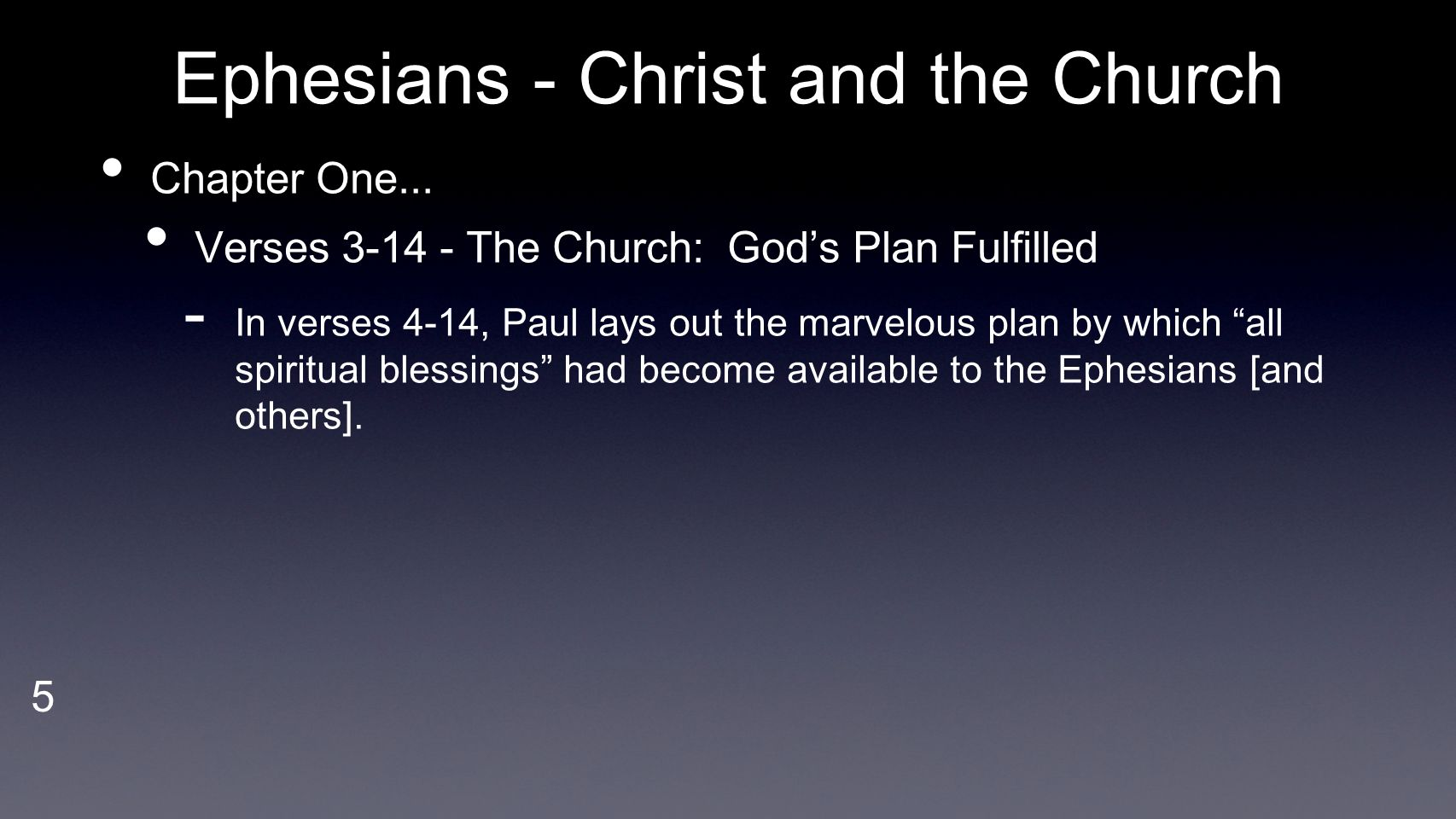 6 Ephesians - Christ and the Church Chapter One...