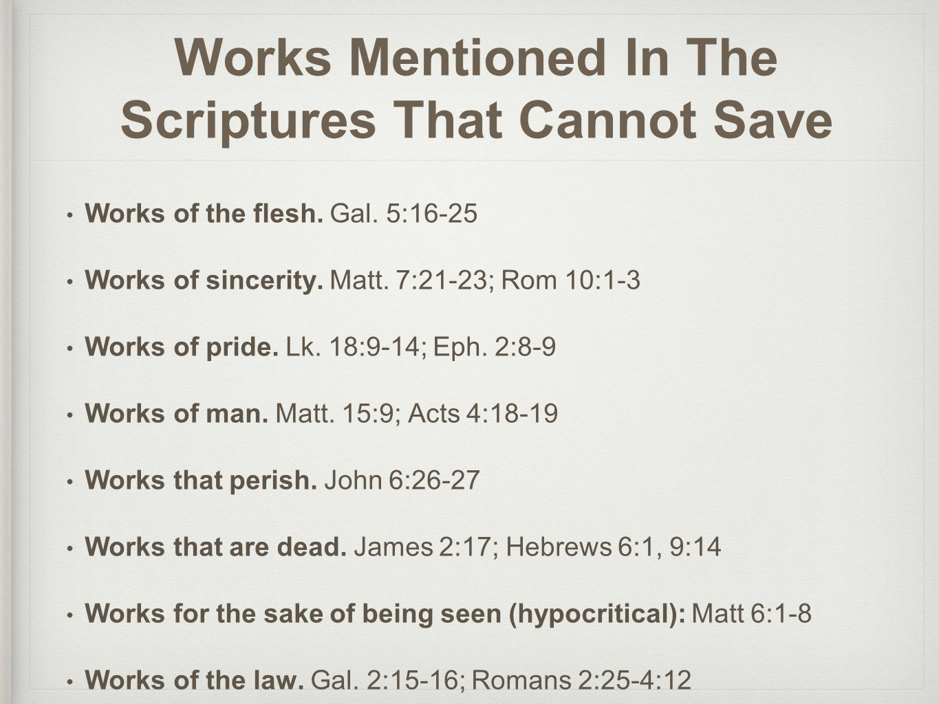 Works Mentioned In The Scriptures That Cannot Save Works of the flesh.