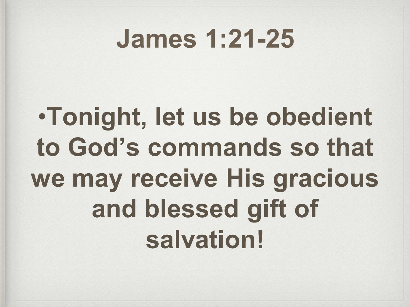 Tonight, let us be obedient to God's commands so that we may receive His gracious and blessed gift of salvation.