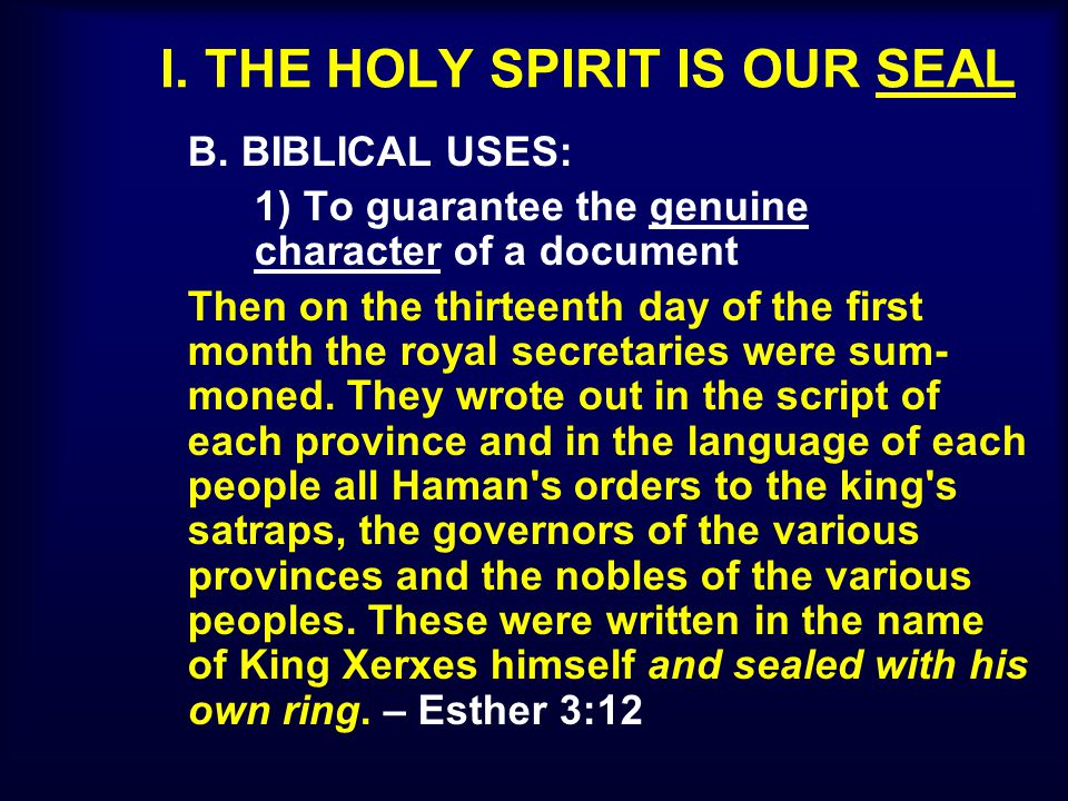 I.THE HOLY SPIRIT IS OUR SEAL (v. 13b) B.