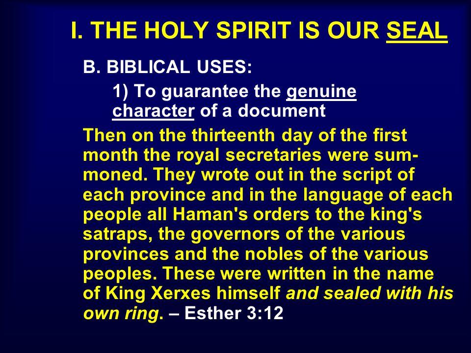 I.THE HOLY SPIRIT IS OUR SEAL (v. 13b) C. HOW IS THE HOLY SPIRIT OUR SEAL.