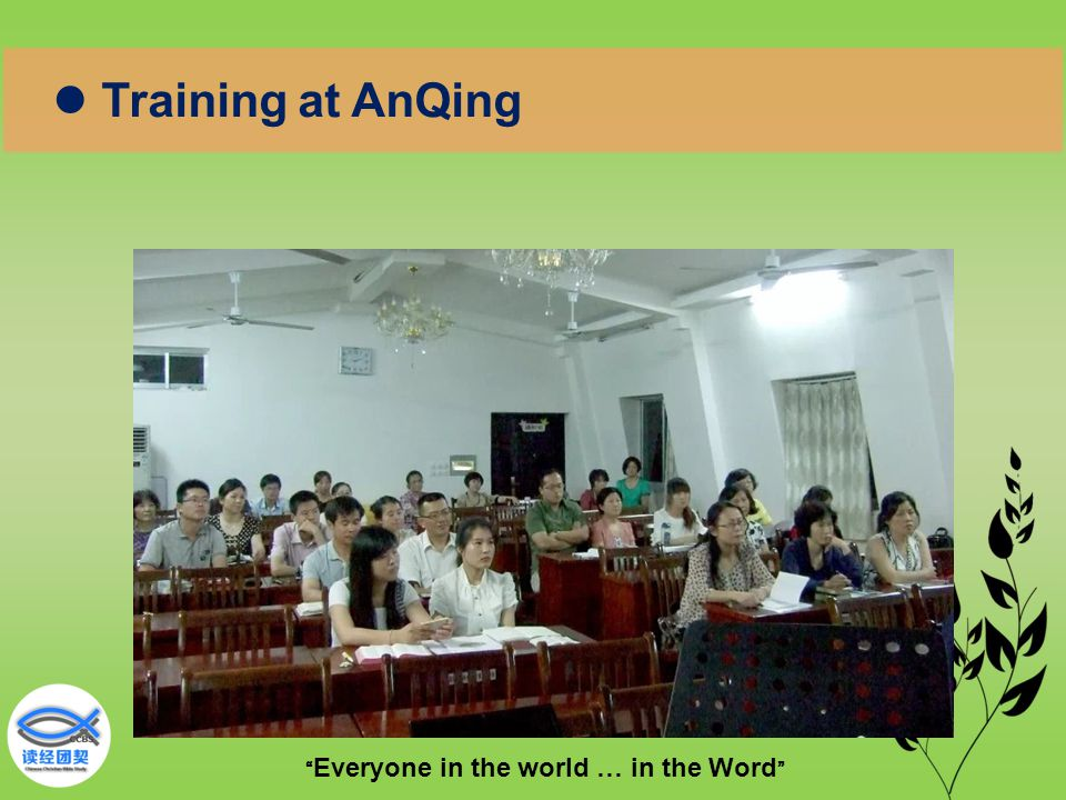 """"""" Everyone in the world … in the Word """" Training at AnQing"""