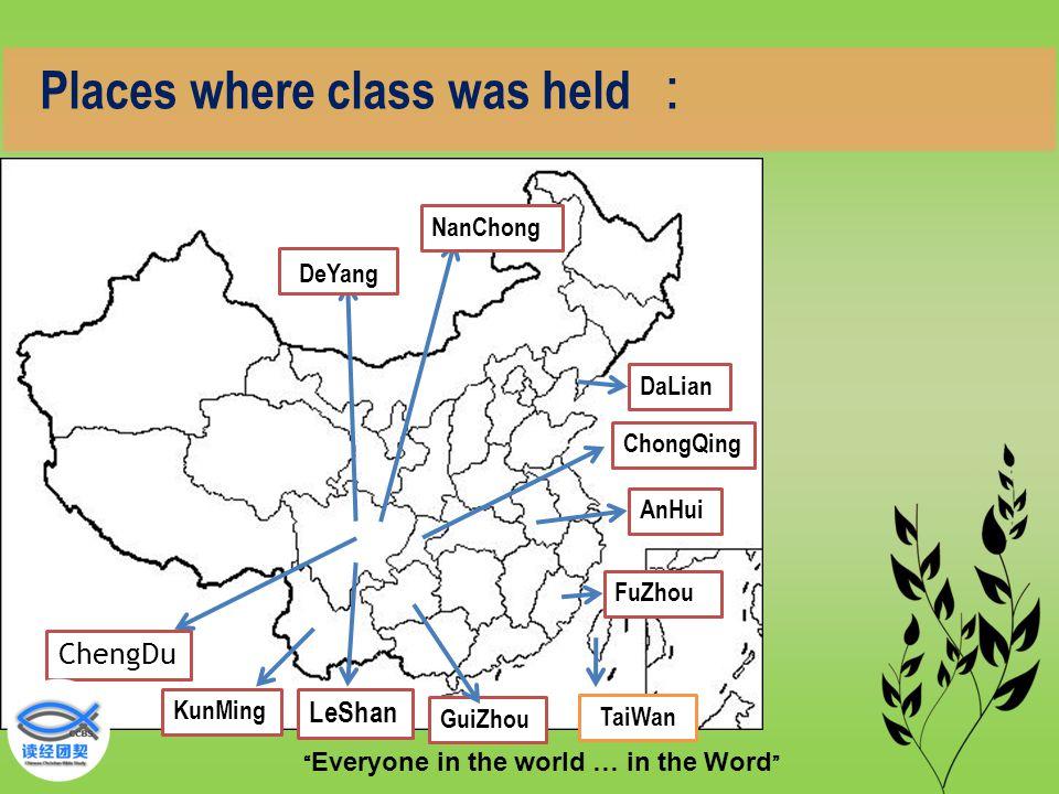 """"""" Everyone in the world … in the Word """" ChengDu DeYang LeShan ChongQing DaLian GuiZhou AnHui KunMing FuZhou NanChong TaiWan Places where class was hel"""
