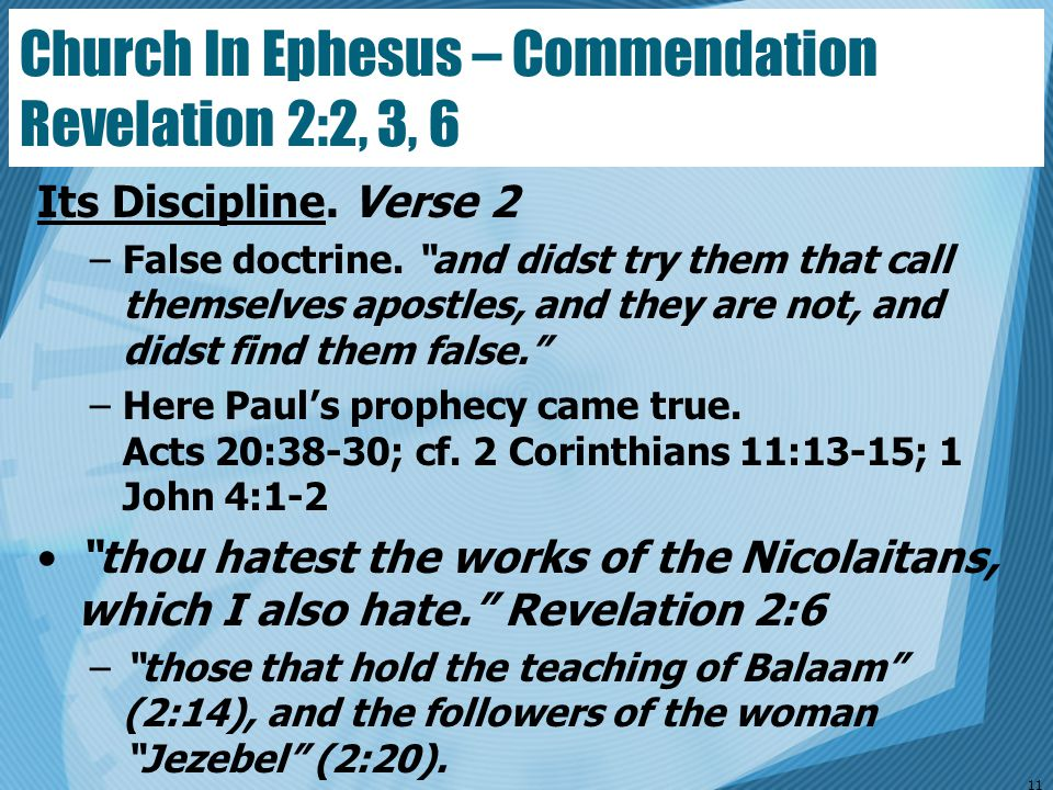 """Its Discipline. Verse 2 –False doctrine. """"and didst try them that call themselves apostles, and they are not, and didst find them false."""" –Here Paul's"""