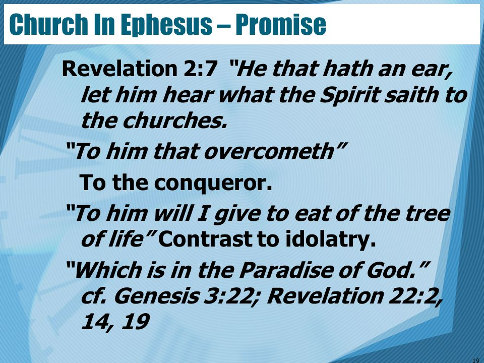 """Church In Ephesus – Promise Revelation 2:7 """"He that hath an ear, let him hear what the Spirit saith to the churches. """"To him that overcometh"""" To the c"""