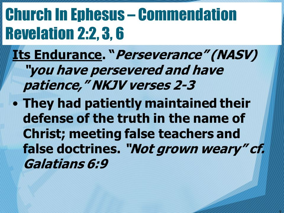 """Its Endurance. """"Perseverance"""" (NASV) """"you have persevered and have patience,"""" NKJV verses 2-3 They had patiently maintained their defense of the truth"""