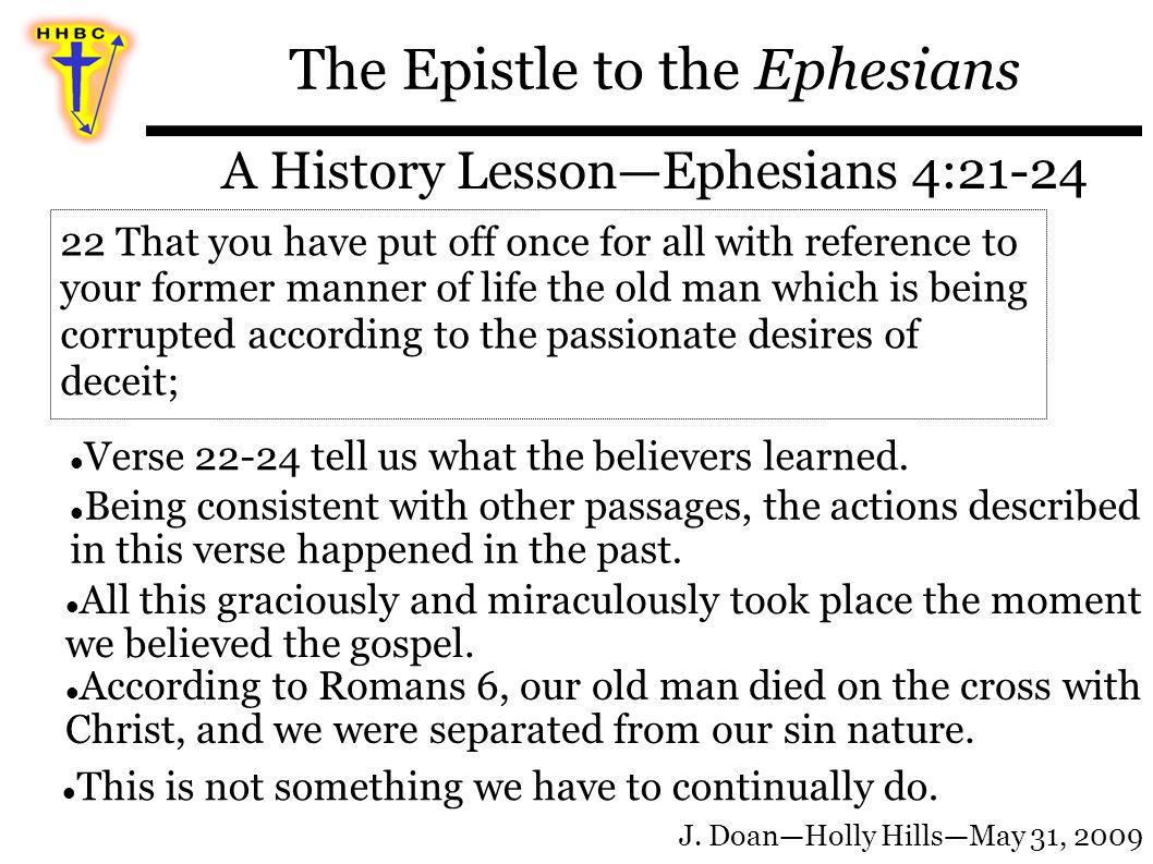 The Epistle to the Ephesians A History Lesson—Ephesians 4:21-24 J.