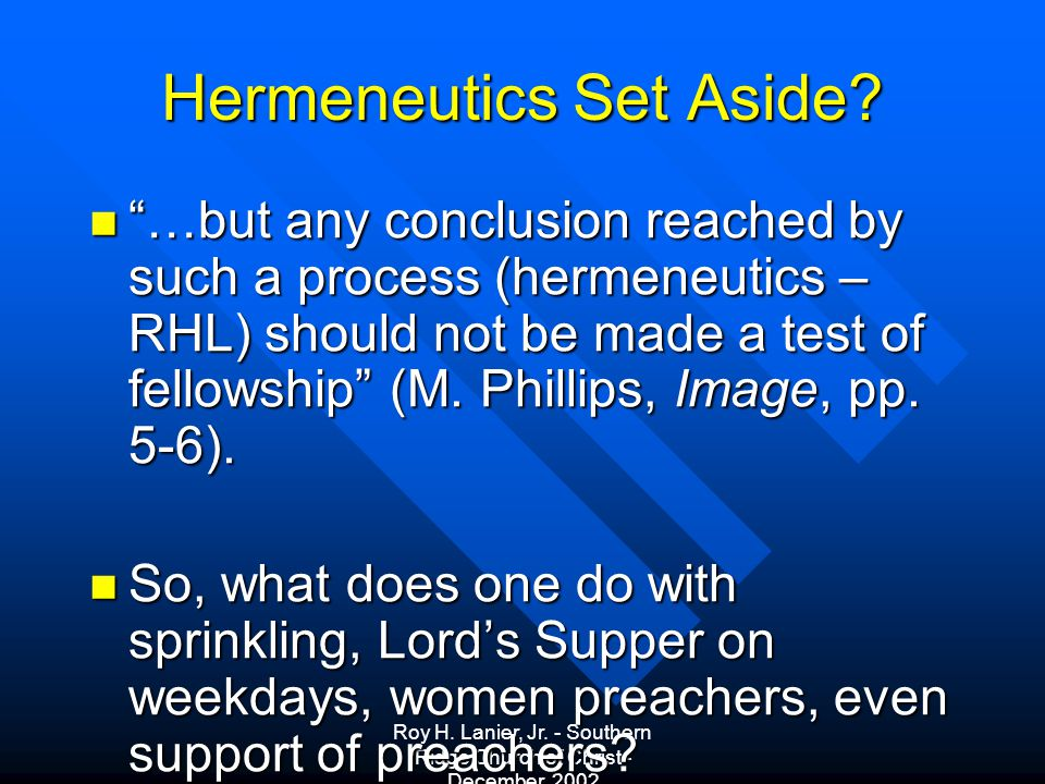 Roy H. Lanier, Jr. - Southern Ridge Church of Christ - December, 2002 Hermeneutics Set Aside.