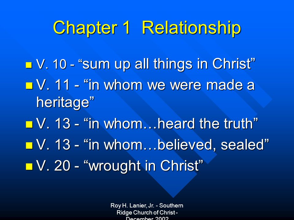 Roy H. Lanier, Jr. - Southern Ridge Church of Christ - December, 2002 Chapter 1 Relationship V.