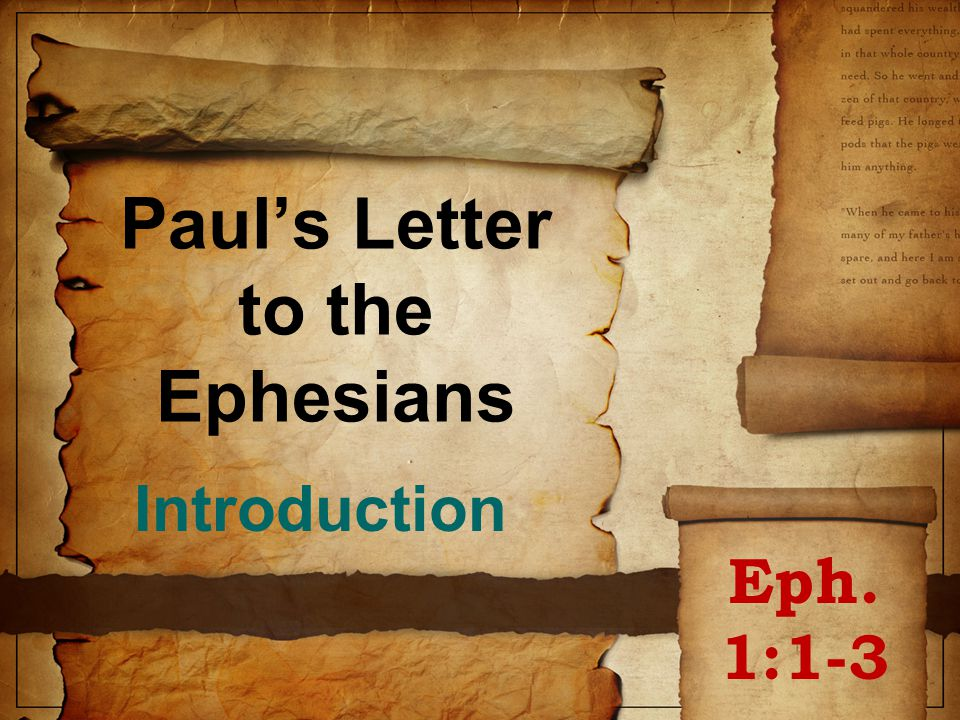 The Book of Ephesus Paul the author Eph.1:1 Purpose – Eph.
