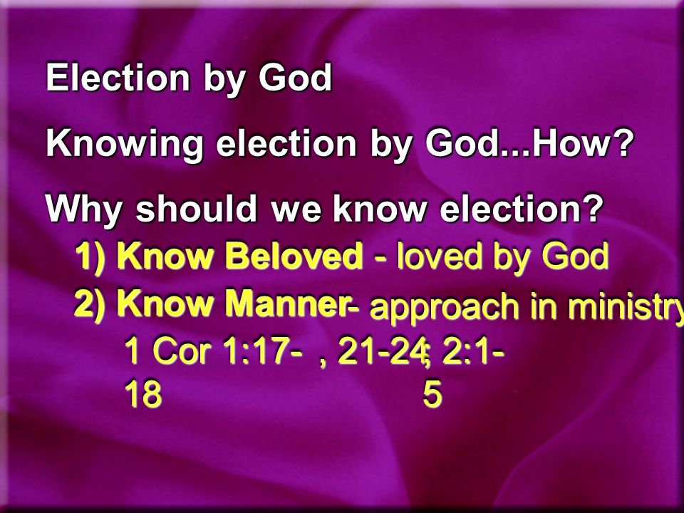 - approach in ministry Election by God Knowing election by God...How.