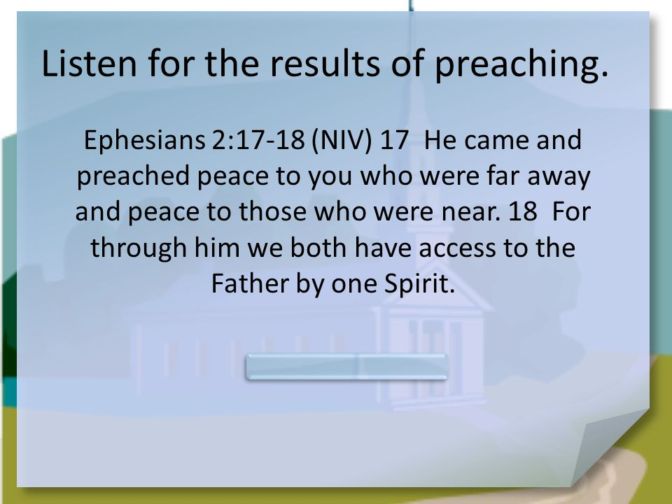 Listen for the results of preaching.