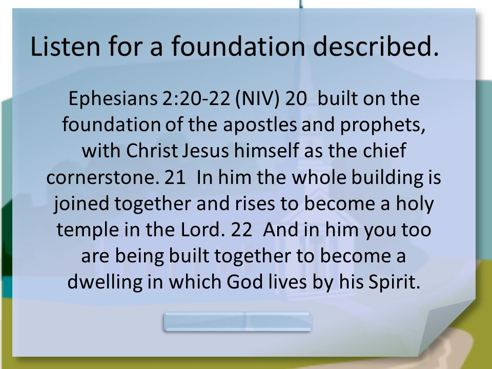 Christ Joins Believers Together On what foundation were the Ephesian believers built.