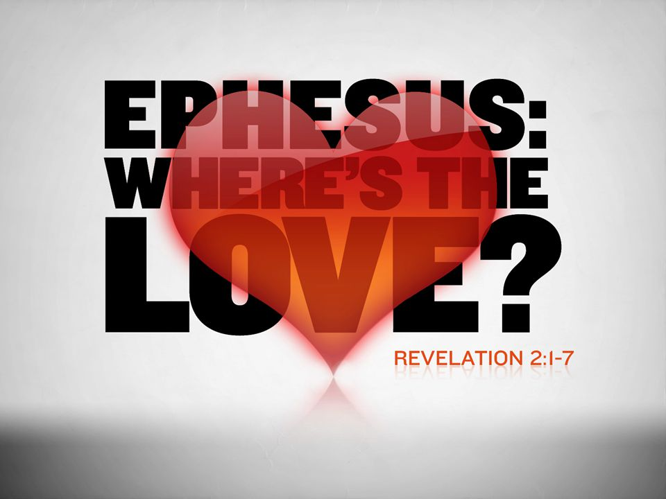 Reasons for Lost Love 1.Loss of Faith, Love, and Hope from our Work, Labor, Endurance (see I Th.