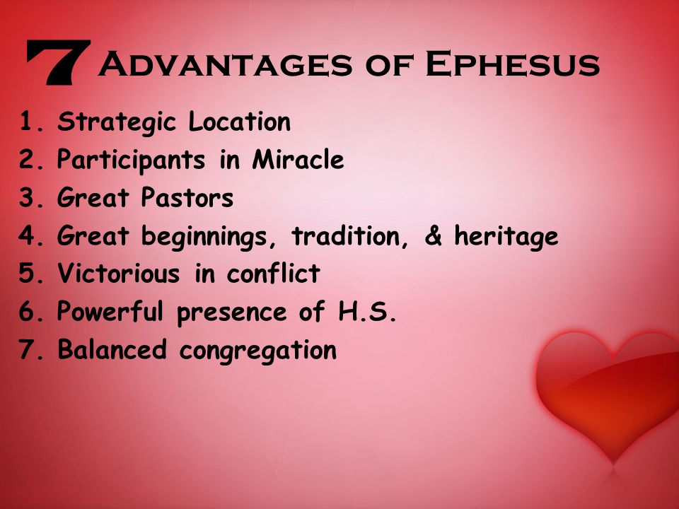 Advantages of Ephesus 1. Strategic Location 2. Participants in Miracle 3.