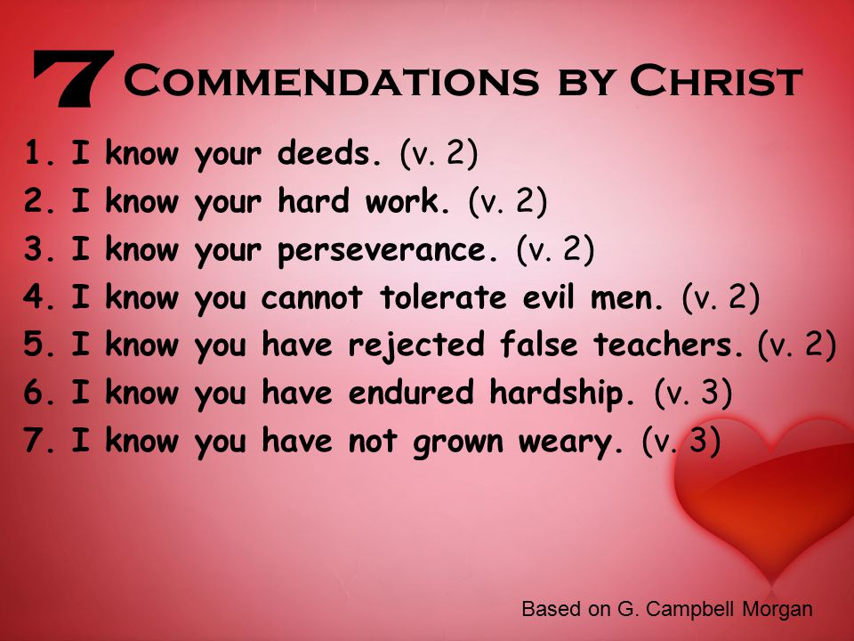 Commendations by Christ 1. I know your deeds. (v.